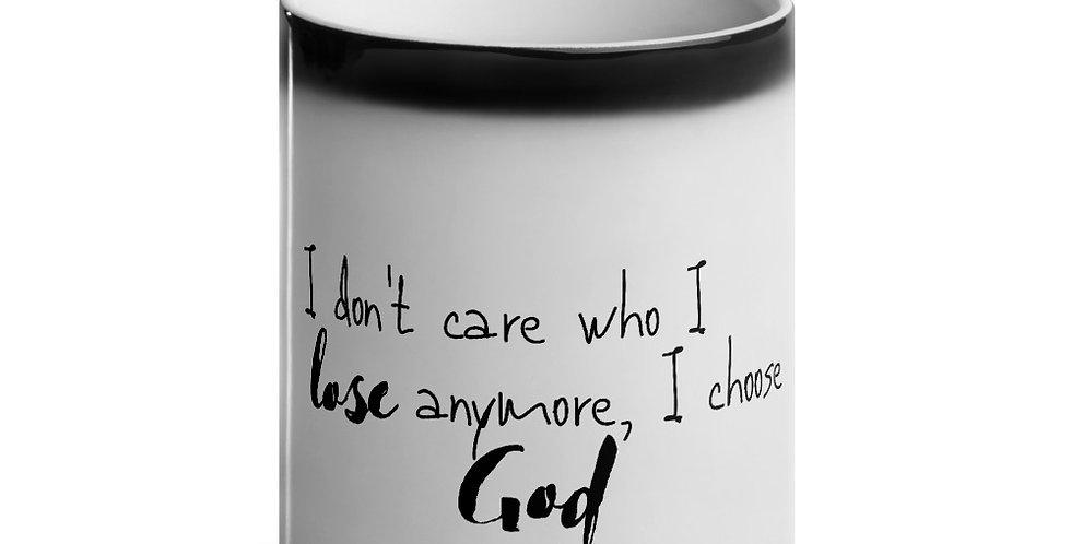 'I Choose God' mug