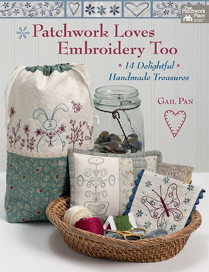 Patchworks Loves Embroidery Too by Gail Pan