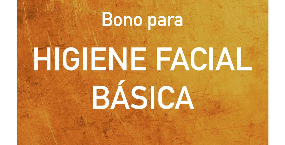 Bono para HIGIENE FACIAL BÁSICA