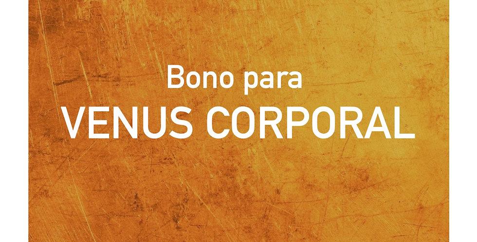 Bono para VENUS CORPORAL