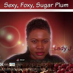 Sexy, Foxy, Sugar Plum