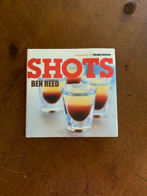 Shots recipe book by Ben Reed