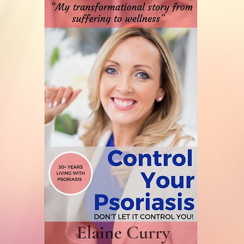 CONTROL PSORIASIS - DON'T LET IS CONTROL YOU