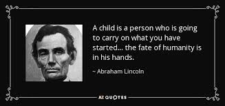 Abraham Lincoln: Blessed Are The Children