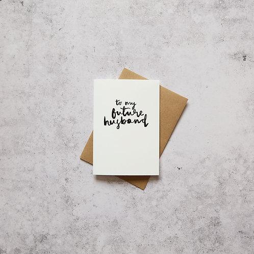 To my future Husband // Greeting card