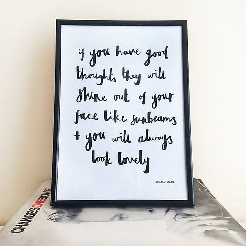 If you have good thoughts - Roald Dahl // A4 quote poster