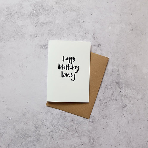 Happy birthday lovely // greeting card
