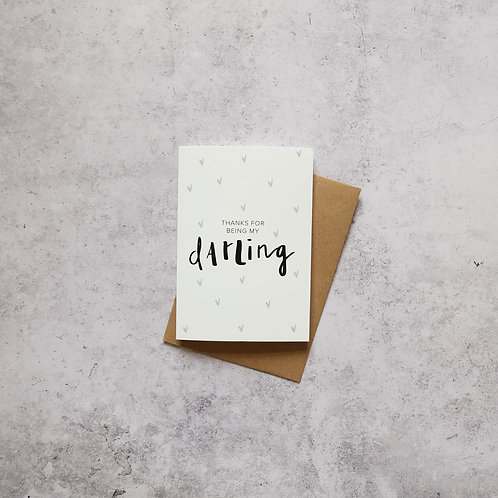 Thank you for being my Darling // Greeting Card