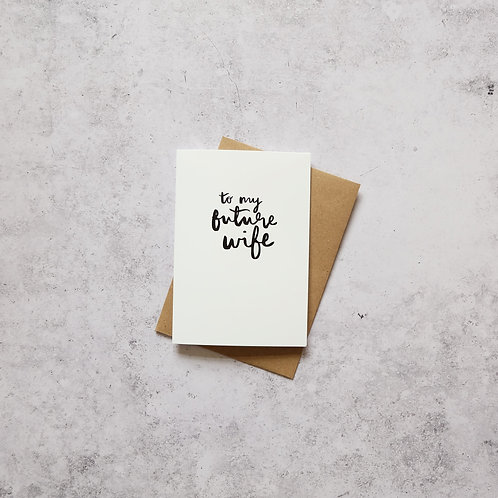 To my future Wife // Greeting Card