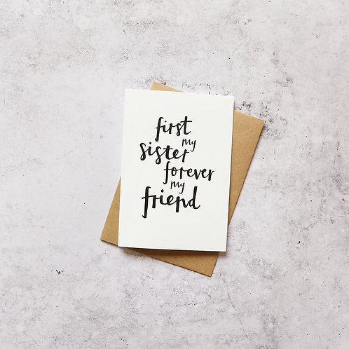First my sister, forever my friend // Greeting card