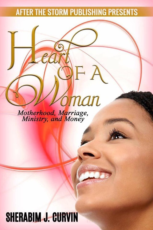 """Heart of a Woman: ""Motherhood, Marriage, Ministry, & Money""-Book"
