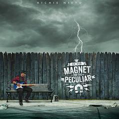 "Richie Nieto ""An Odd Magnet For The Peculiar"""