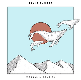 "Giant Sleeper ""Eternal Migration"""