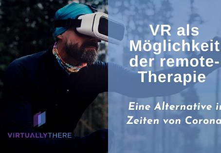 VR als remote-Therapiemöglichkeit: eine Alternative in Zeiten von Corona?