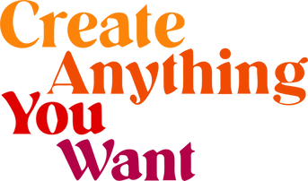 Create Anything You Want.png