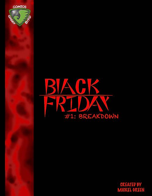 Black Friday #1: Breakdown (1st Edition)