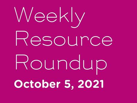 Weekly Resource Round-up: Oct 5, 2021