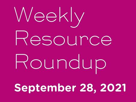 Weekly Resource Round-up: Sep 28, 2021