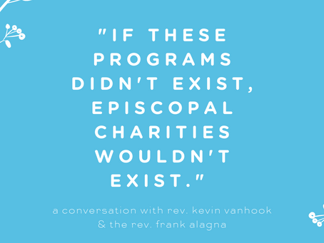 """""""If these programs didn't exist, Episcopal Charities wouldn't exist."""""""