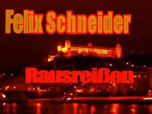 Felix Schneider - Rausreißen