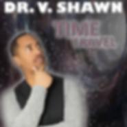 Dr. V. Shawn Time Travel