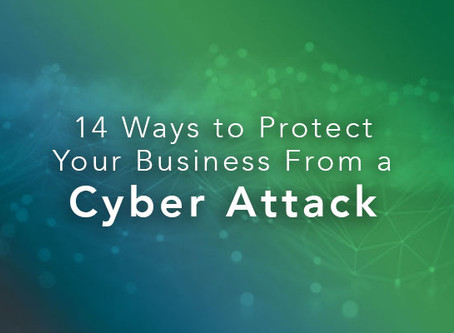 14 Ways to Protect Your Business from a Cyber Attack