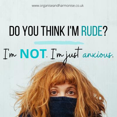 Do you think I'm rude? I'm not, I'm just anxious