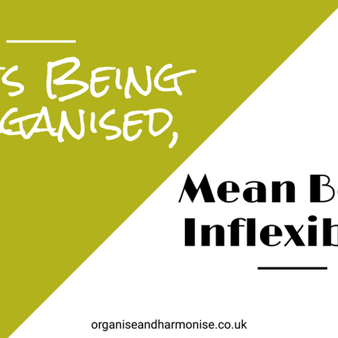 Does Being Organised Mean Being Inflexible?
