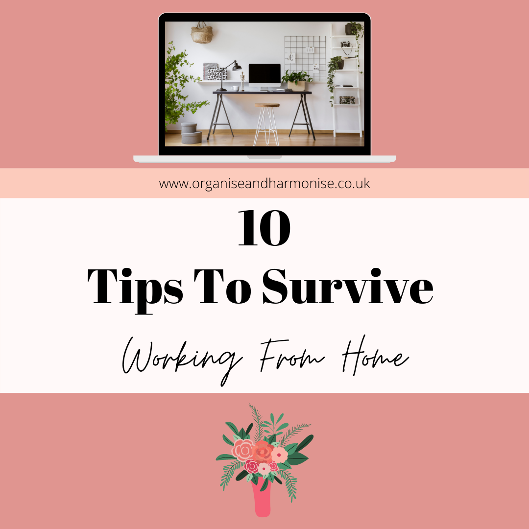 10 Tips To Survive Working From Home