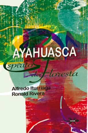 Ayahuasca - Espírito da Floresta