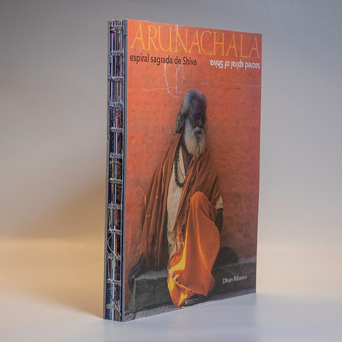 Arunachala: A Espiral Sagrada de Shiva