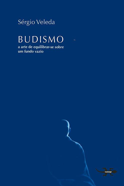 Budismo: A Arte de equilibra-se sobre um fundo vazio