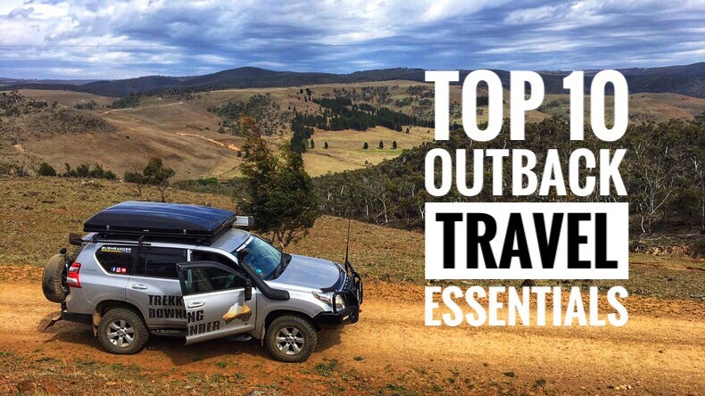Top 10 Overland Outback Travel Essentials