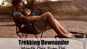 Trekking Downunder's Month One Sum up