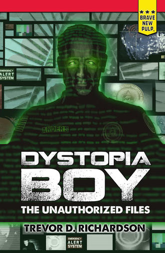Dystopia Boy: The Unauthorized Files
