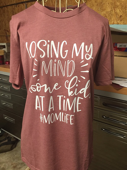Losing My Mind One Kid At A Time Shirt