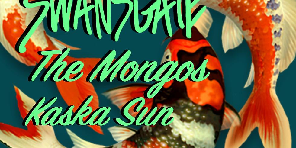 Swansgate, The Mongos, & Kaska Sun