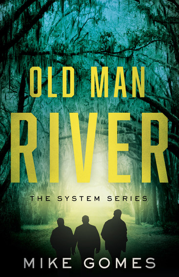 Old Man River, The System Book 3).jpg