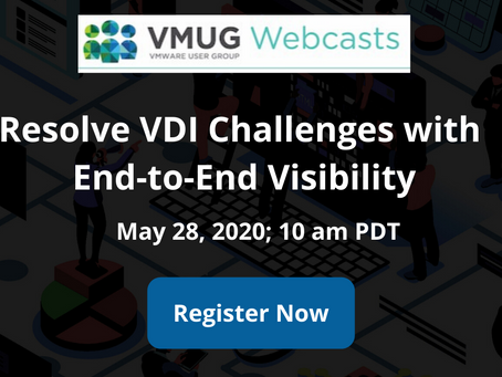 Free Webcast: Resolve VDI Challenges with End-to-End Visibility
