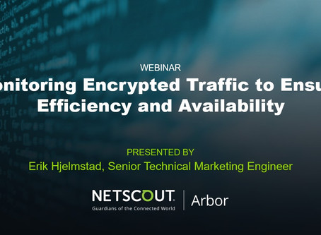 Monitoring Encrypted Traffic to Ensure Efficiency and Availability - Webinar, Nov 13 @ 1:00 ET