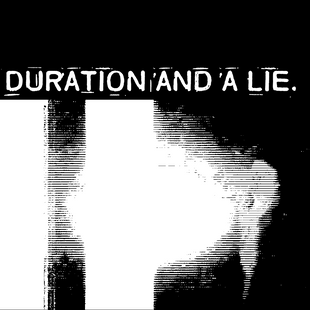 DURATION AND A LIE