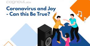 Coronavirus and Joy - Can this Be True?