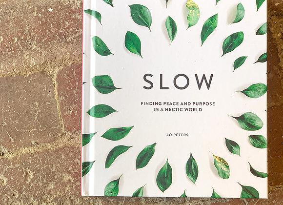 S L O W Book - Finding Peace + Purpose
