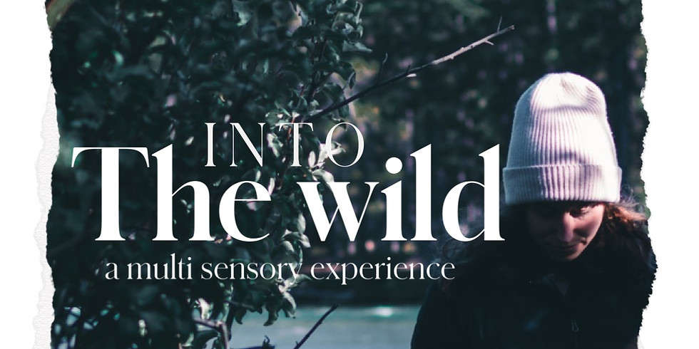 Into The Wild MORNING - {NEW DATE - 2 SESSIONS AVAILABLE}