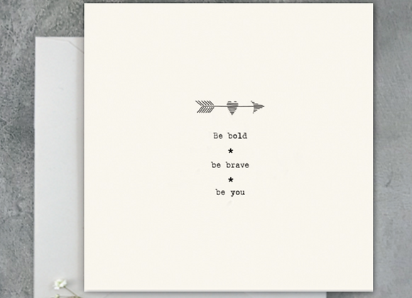 Be Bold Be Brave Be You Card