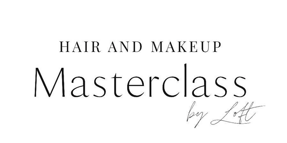 Hair and Makeup Masterclass 'for beginners'