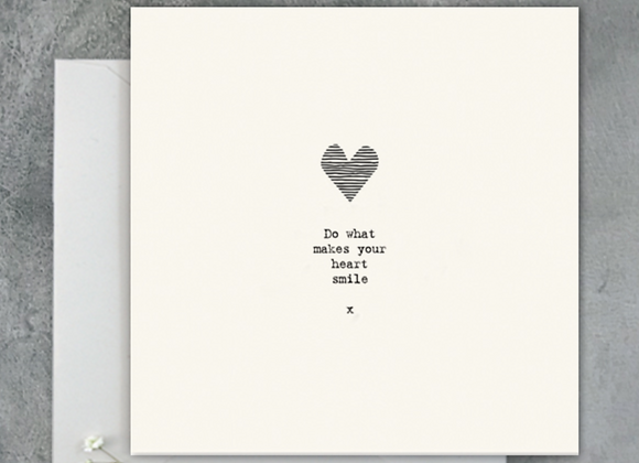 Do what makes your heart smile Card