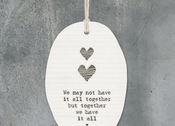 We may not have it all...Ceramic Ornament