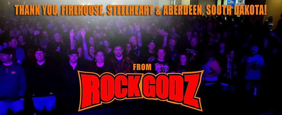 ROCK GODZ THANK YOU FIREHOUSE STEELHEART