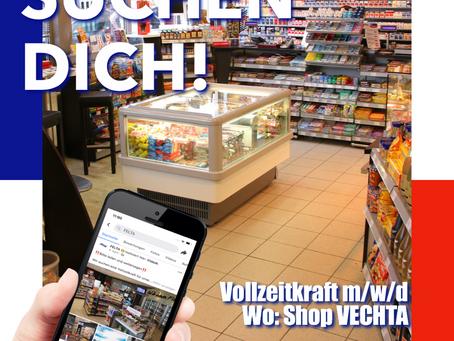 Wir suchen ZU SOFORT eine VOLLZEITKRAFT (Schicht) für den Shop in VECHTA!